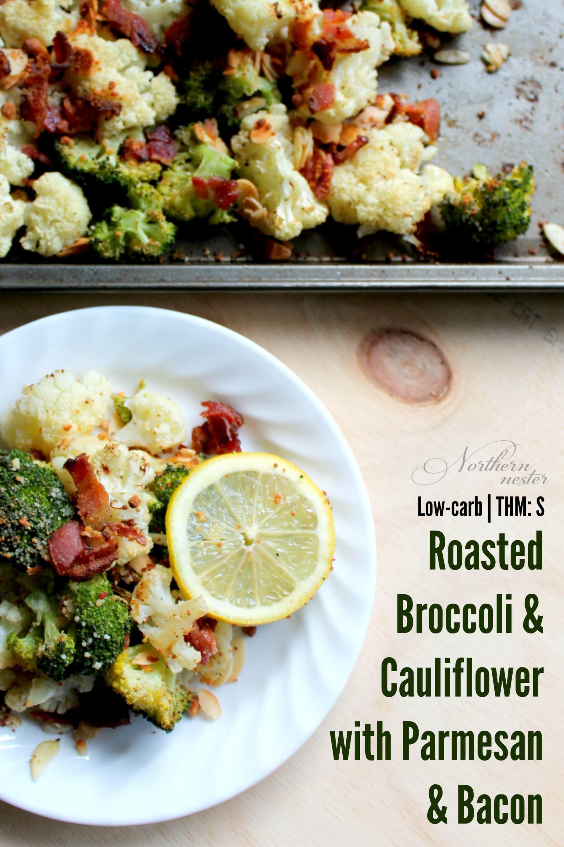 Roasted Broccoli & Cauliflower with Parmesan & Bacon | THM ...