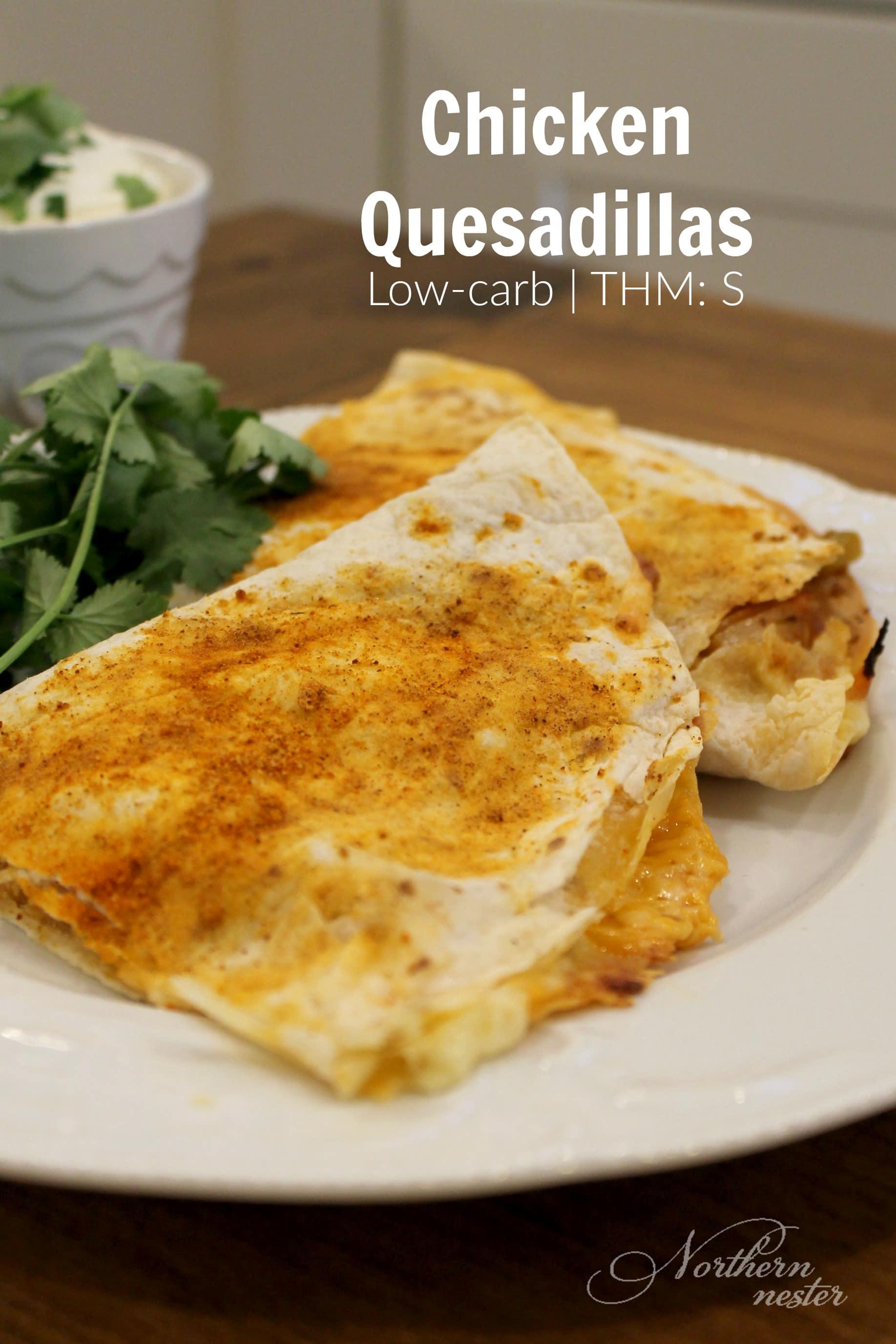 Chicken Quesadillas - Northern Nester