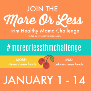 More Or Less: Trim Healthy Mama Challenge